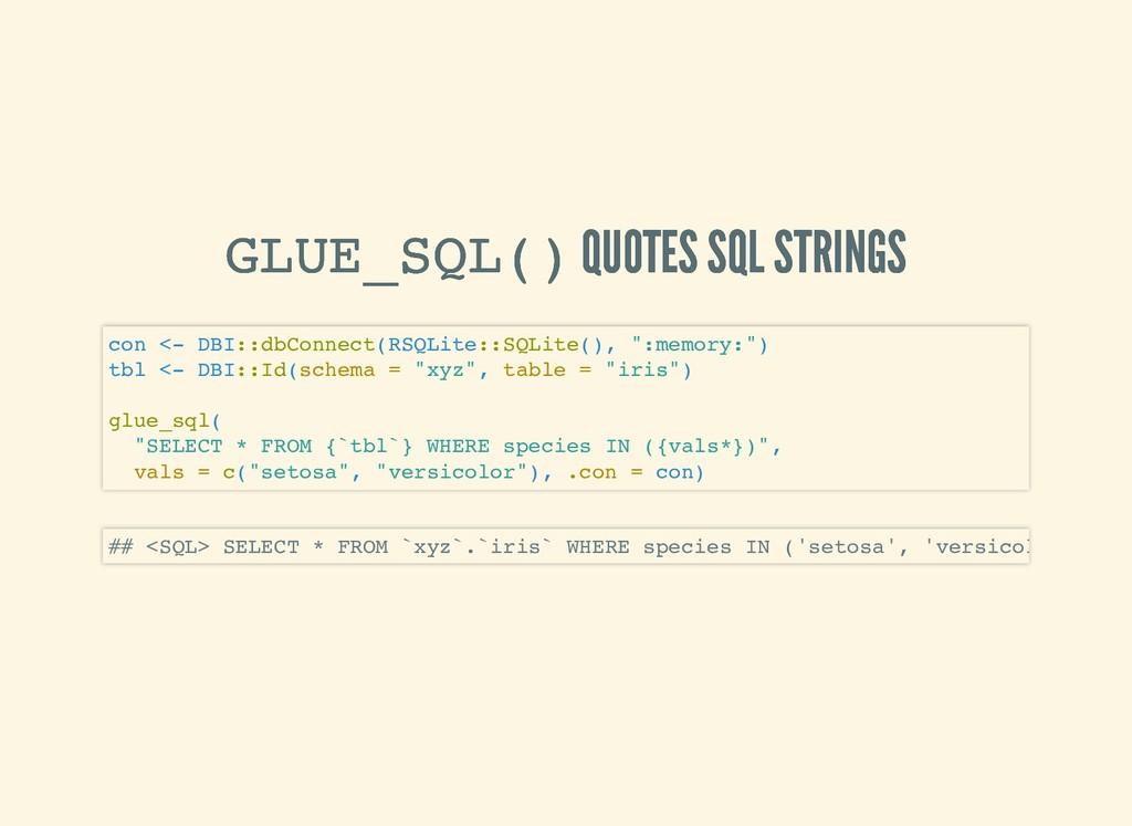 GLUE_SQL() GLUE_SQL() QUOTES SQL STRINGS QUOTES...
