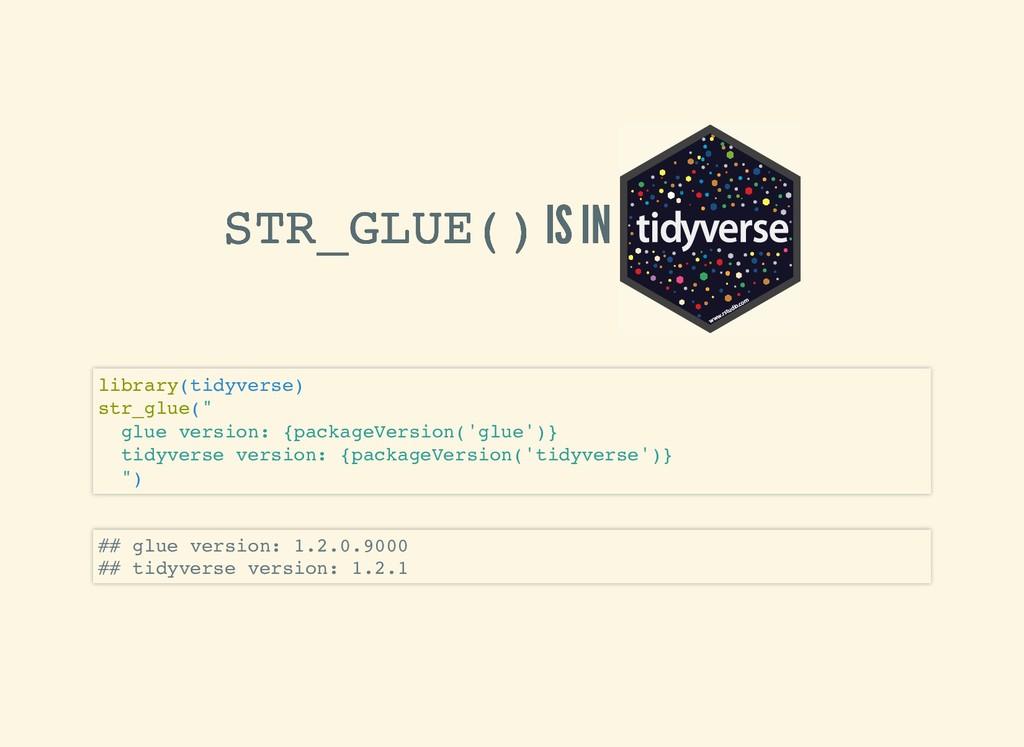 STR_GLUE() STR_GLUE() IS IN IS IN tidyverse www...