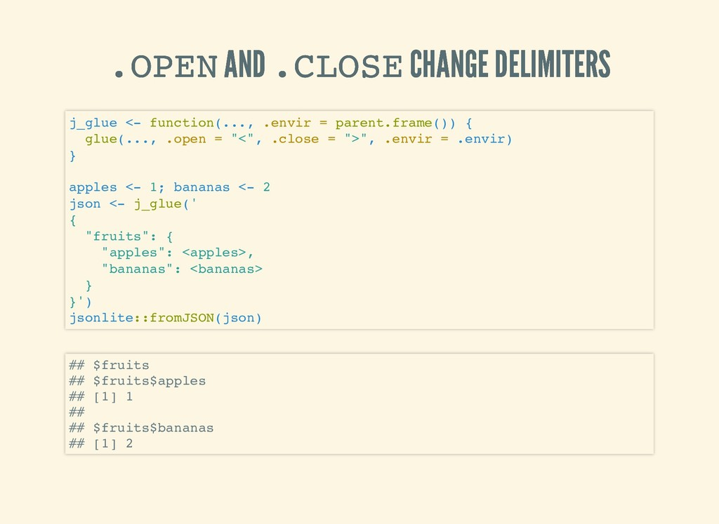 .OPEN .OPEN AND AND .CLOSE .CLOSE CHANGE DELIMI...