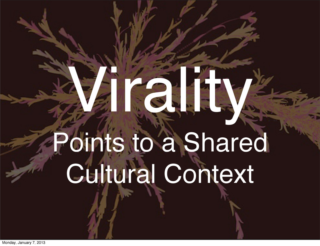 Virality Points to a Shared Cultural Context Mo...