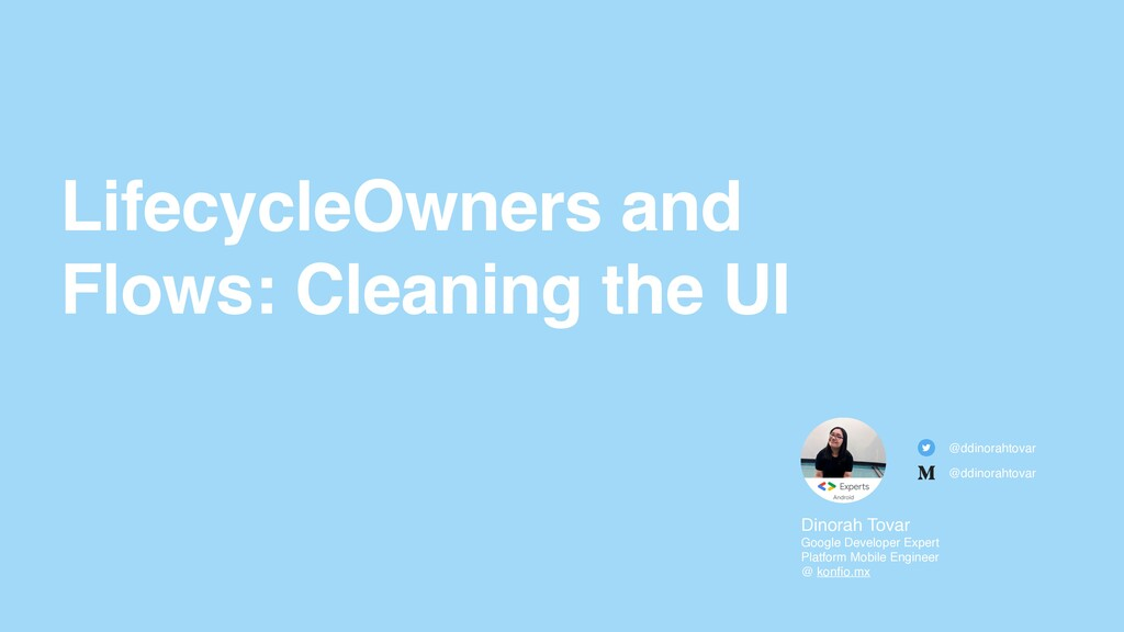 LifecycleOwners and Flows: Cleaning the UI Dino...