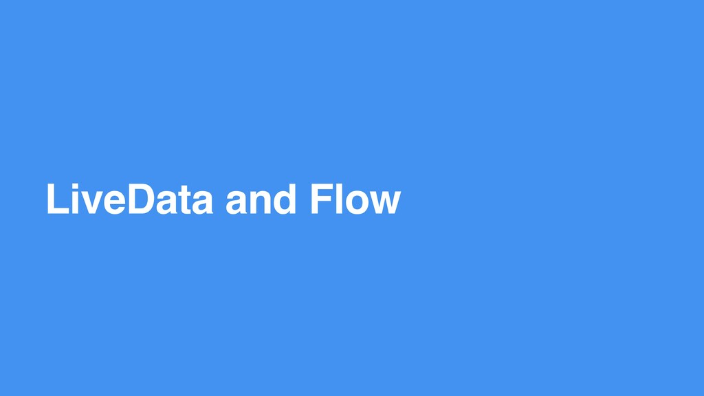 LiveData and Flow