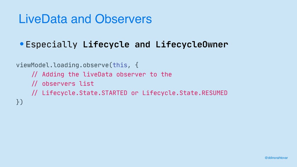LiveData and Observers •Especially Lifecycle an...
