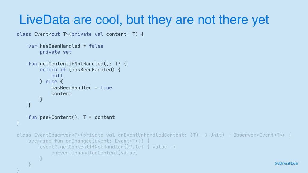 LiveData are cool, but they are not there yet c...