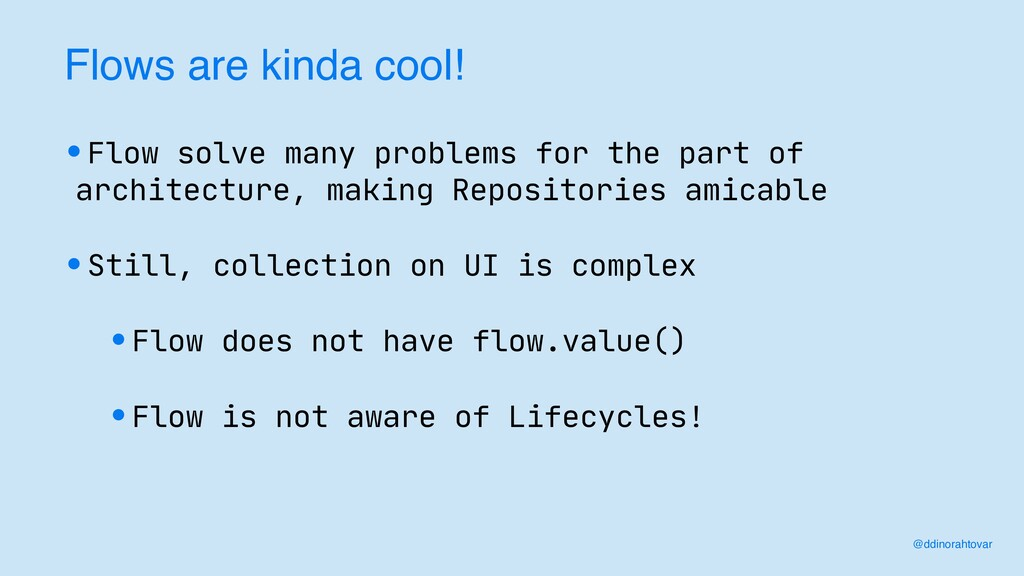 Flows are kinda cool! •Flow solve many problems...