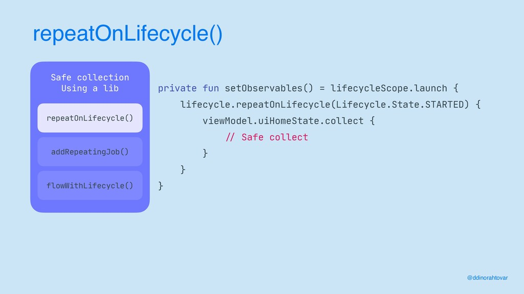 repeatOnLifecycle() @ddinorahtovar Safe collect...