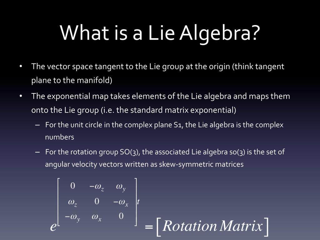 What is a Lie Algebra?  • The...