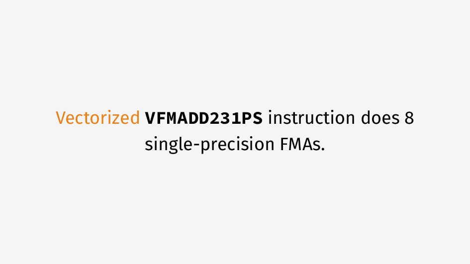 Vectorized VFMADD231PS instruction does 8 singl...