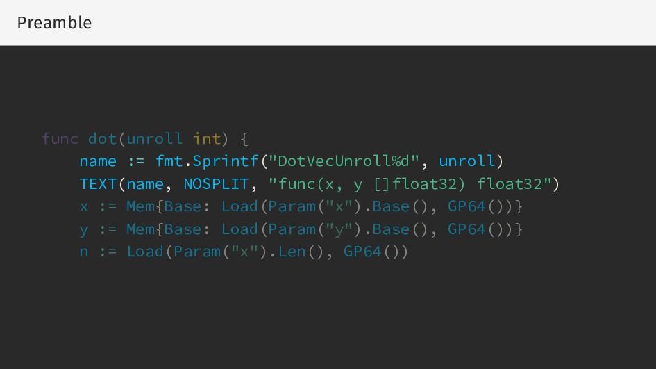 Preamble func dot(unroll int) { name := fmt.Spr...