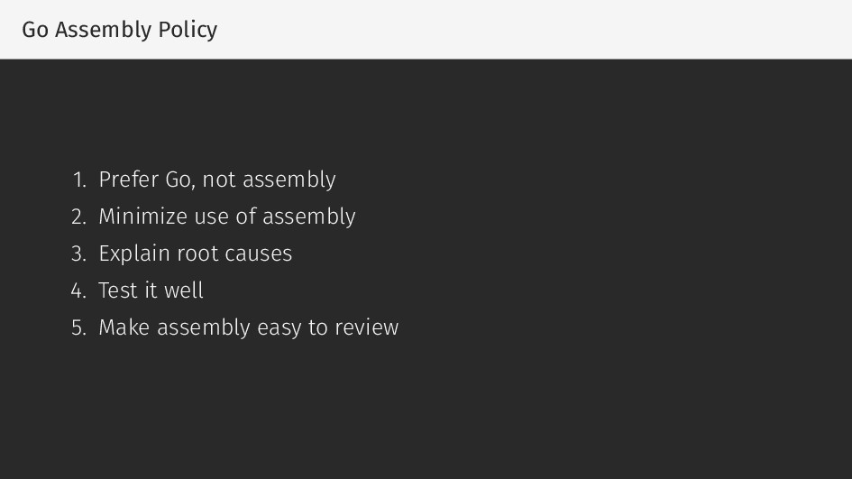 Go Assembly Policy 1. Prefer Go, not assembly 2...