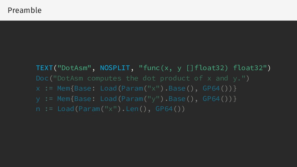 "Preamble TEXT(""DotAsm"", NOSPLIT, ""func(x, y []f..."