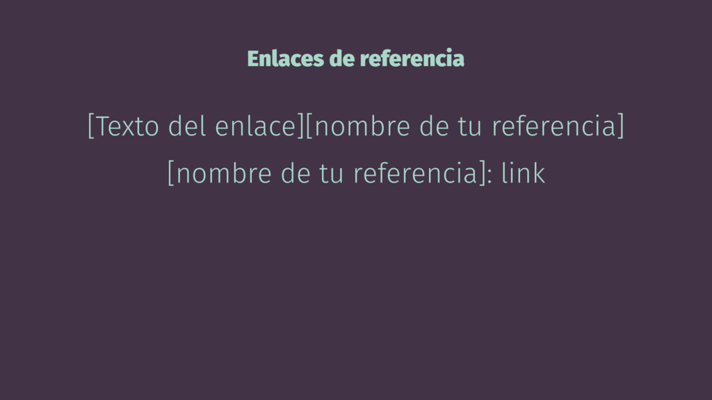 Enlaces de referencia [Texto del enlace][nombre...