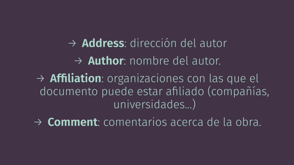 → Address: dirección del autor → Author: nombre...