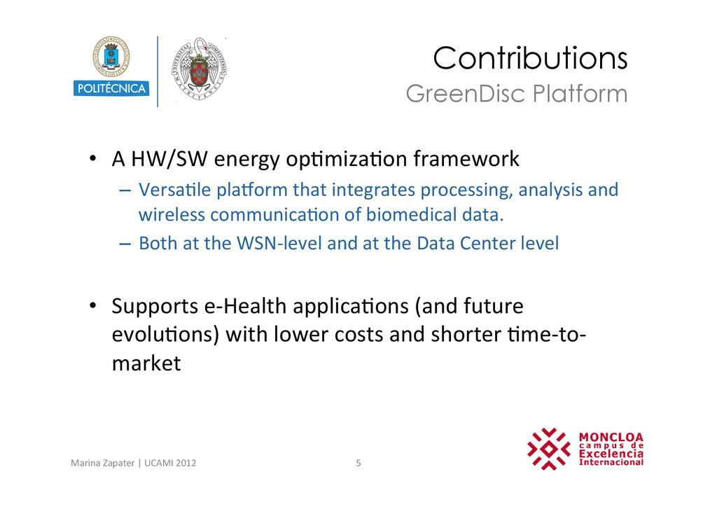 Contributions • A HW/SW energy op?miz...