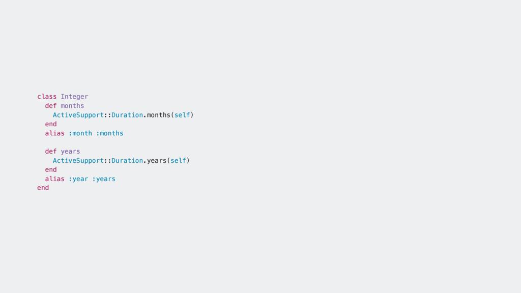 class Integer def months ActiveSupport::Duratio...