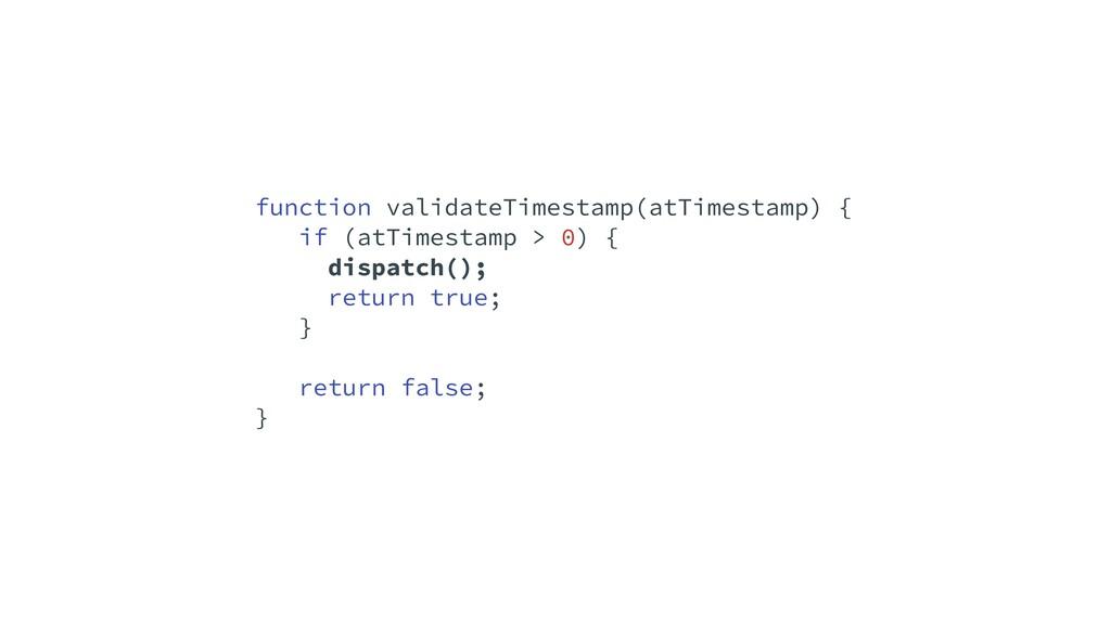 function validateTimestamp(atTimestamp) {   if ...
