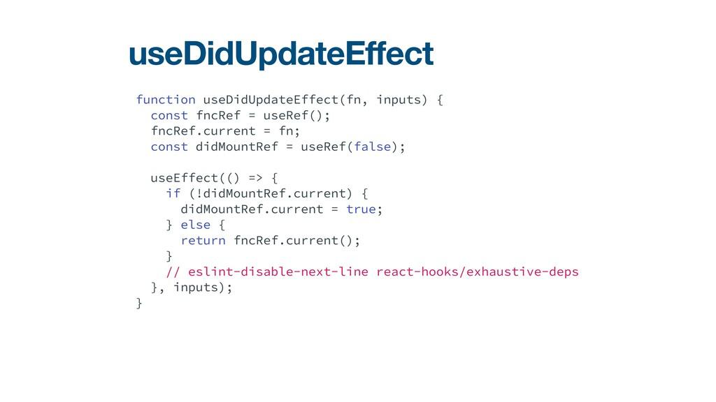 function useDidUpdateEffect(fn, inputs) {   con...