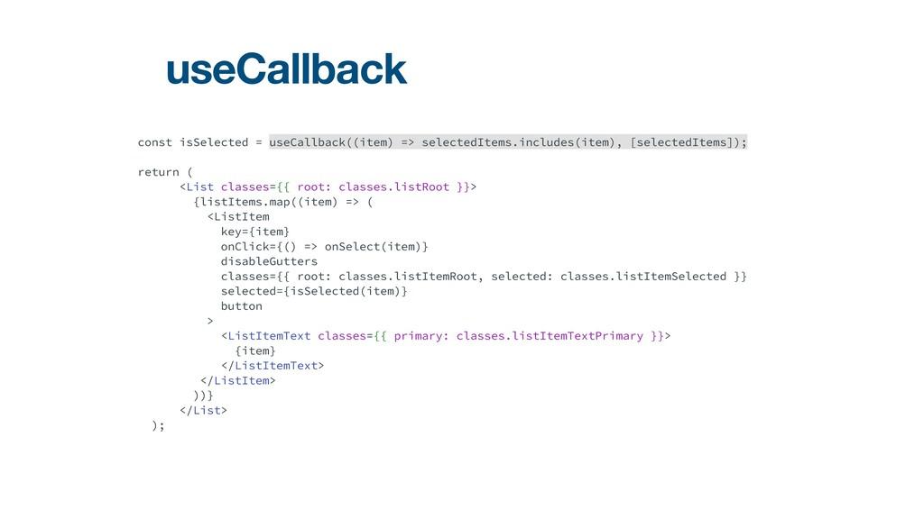 useCallback const isSelected = useCallback((ite...