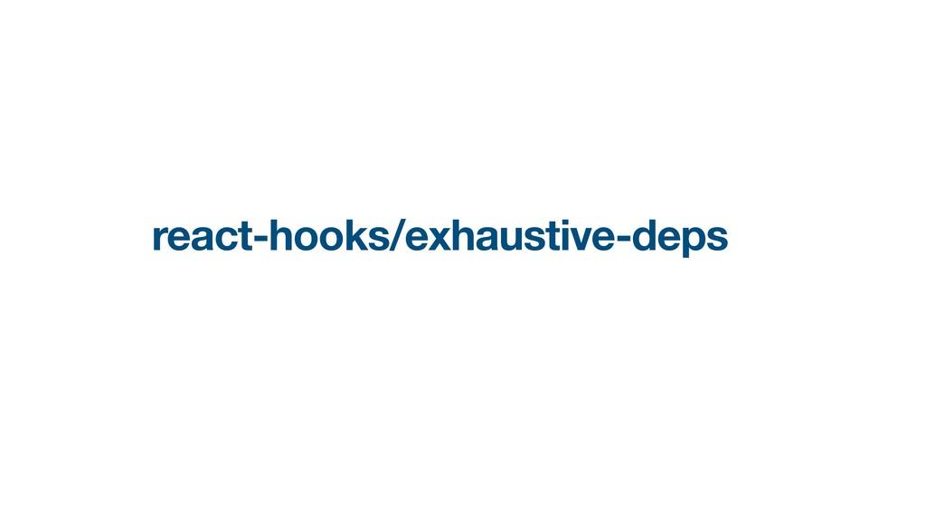 react-hooks/exhaustive-deps