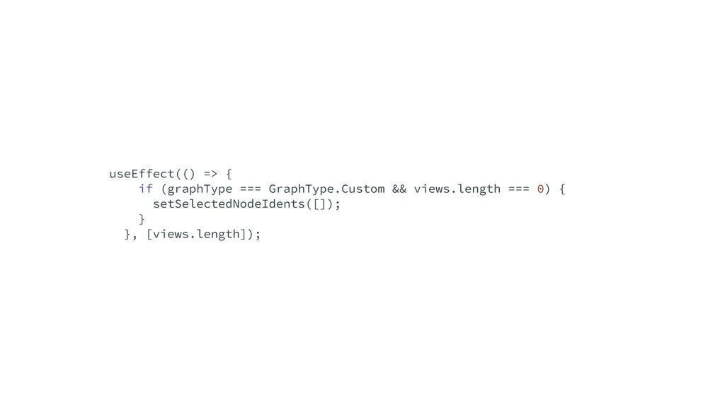useEffect(() => {   if (graphType === GraphType...