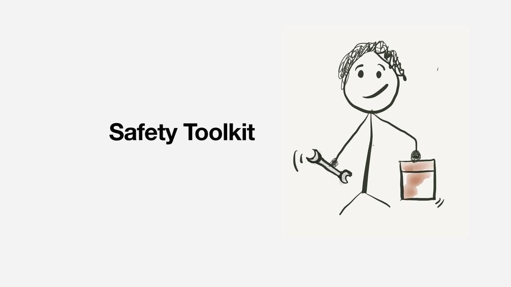 Safety Toolkit