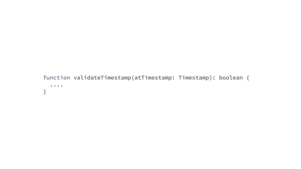 function validateTimestamp(atTimestamp: Timesta...
