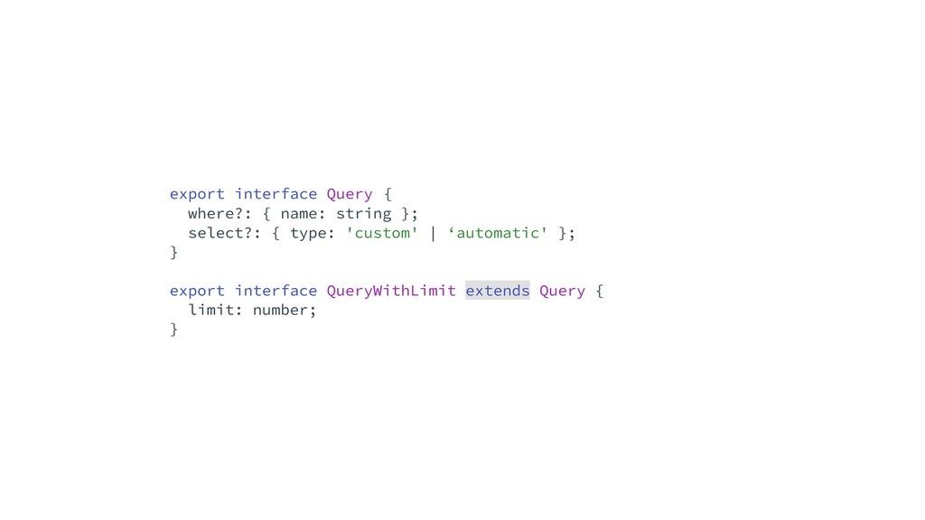 export interface Query {   where?: { name: stri...