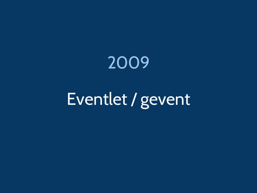 Eventlet / gevent 2009