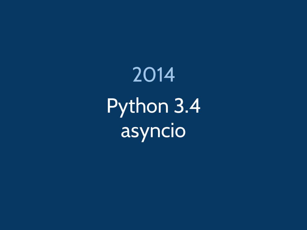 Python 3.4 asyncio 2014