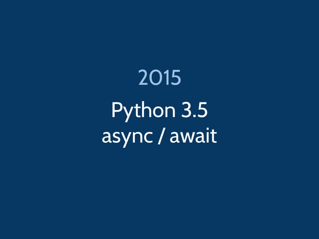 Python 3.5 async / await 2015