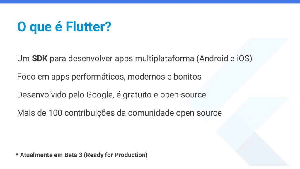 O que é Flutter? Um SDK para desenvolver apps m...