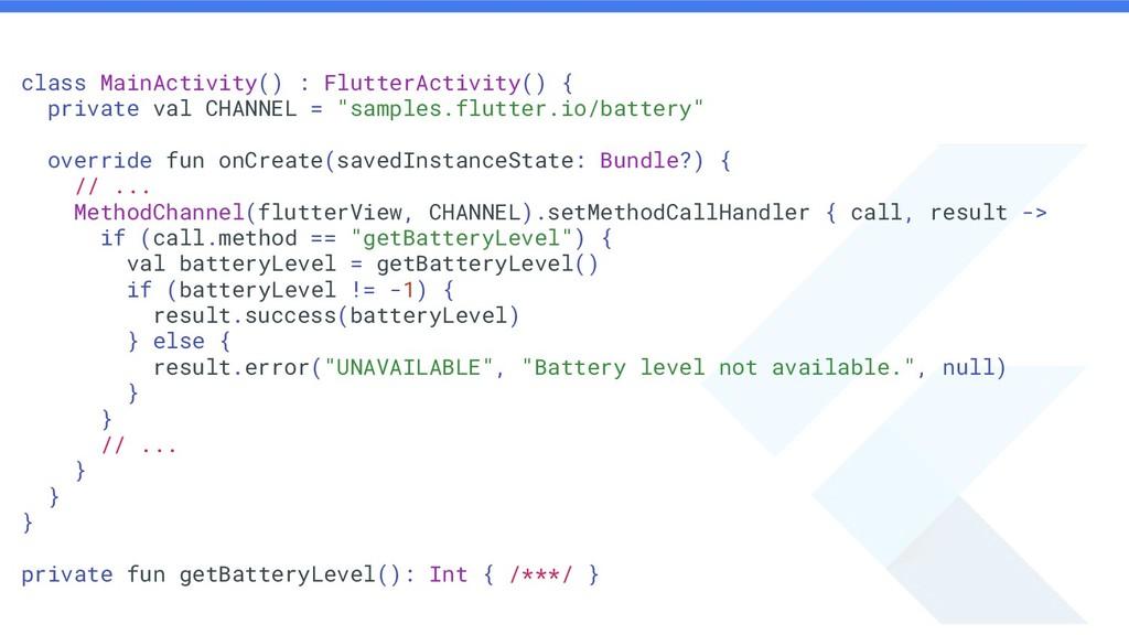 class MainActivity() : FlutterActivity() { priv...