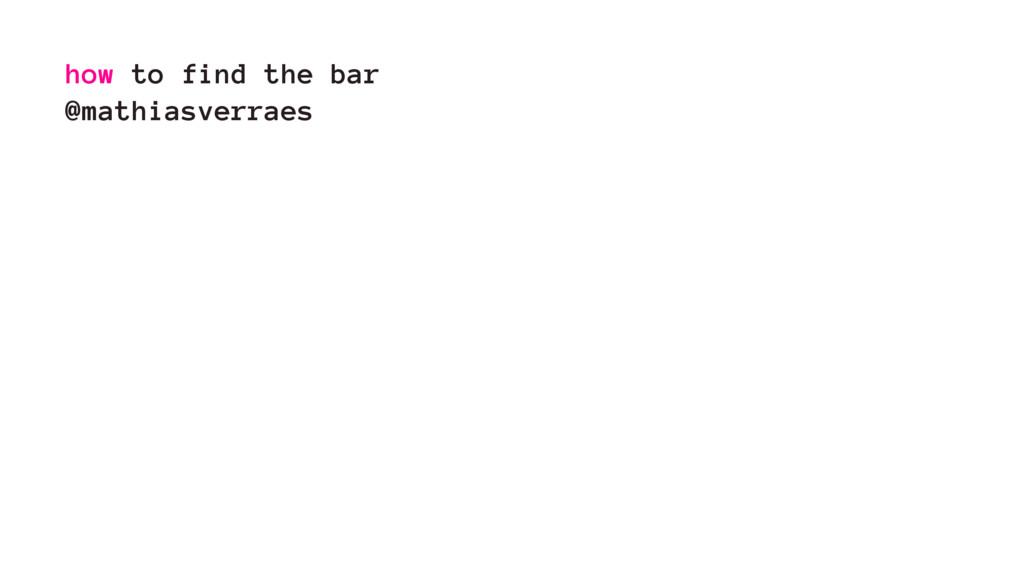 how to find the bar @mathiasverraes