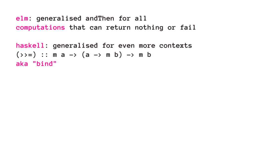 elm: generalised andThen for all computations t...