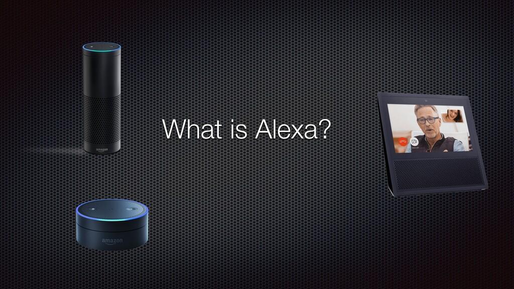 What is Alexa?