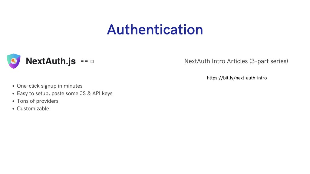 Authentication One-click signup in minutes Easy...