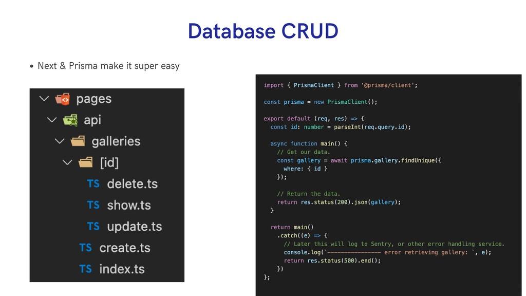 Next & Prisma make it super easy Database CRUD