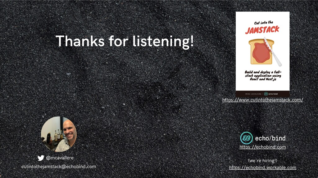 Thanks for listening! @mcavaliere (we're hiring...