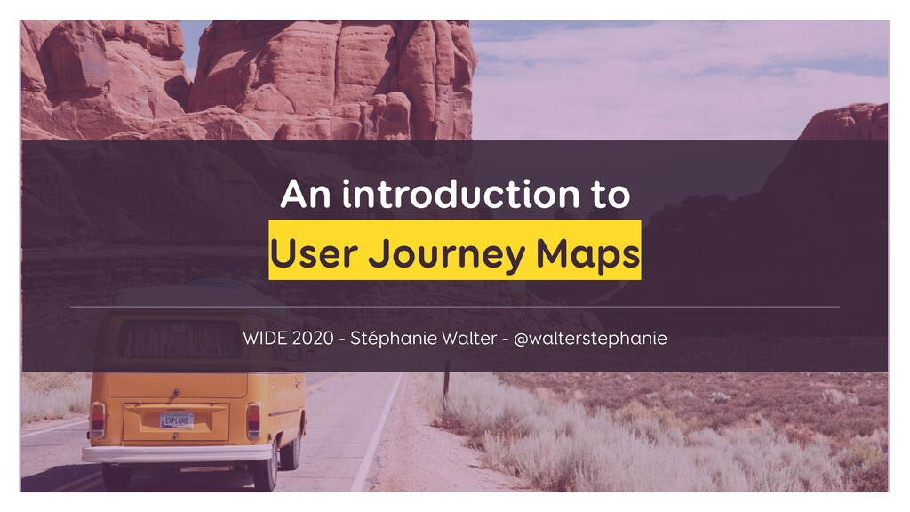 An introduction to  User Journey Maps WIDE 202...