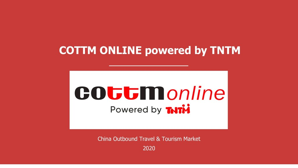 COTTM ONLINE powered by TNTM China Outbound Tra...