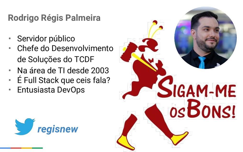 Rodrigo Régis Palmeira • Servidor público • Che...
