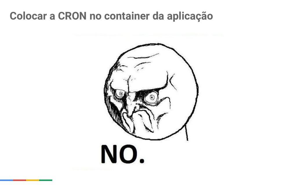 Colocar a CRON no container da aplicação