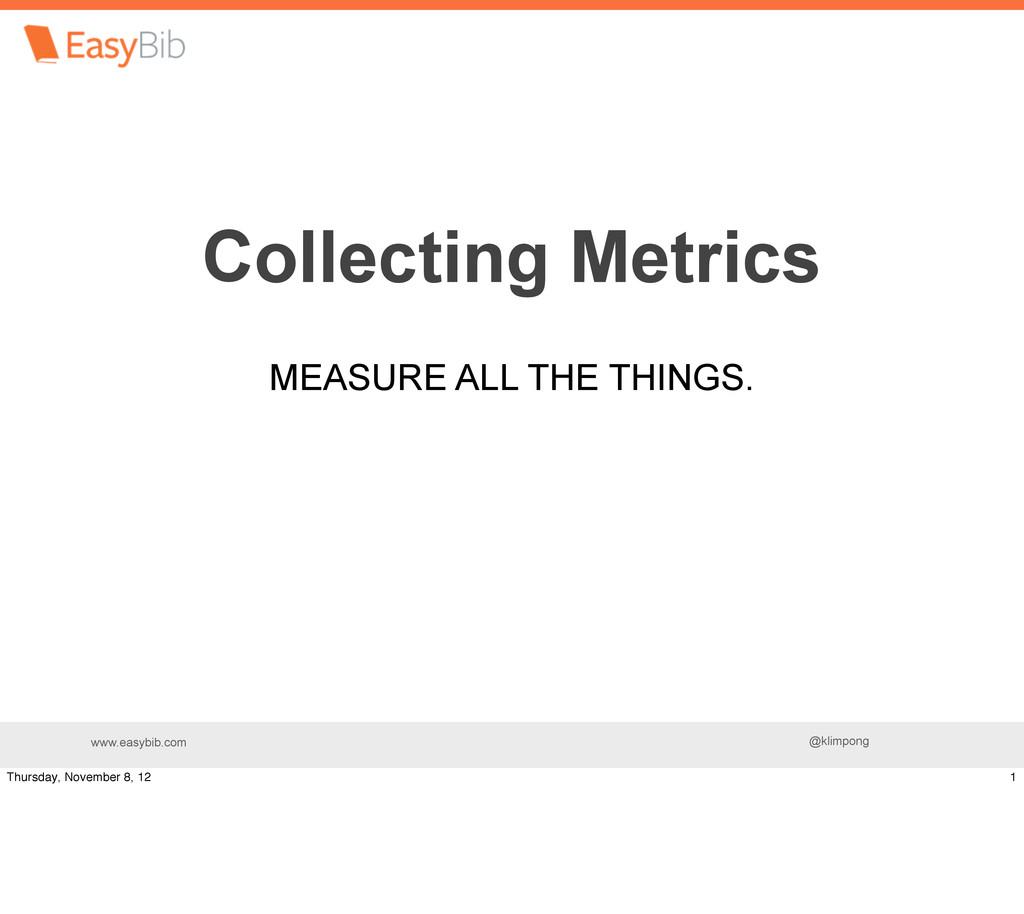 www.easybib.com @klimpong Collecting Metrics ME...