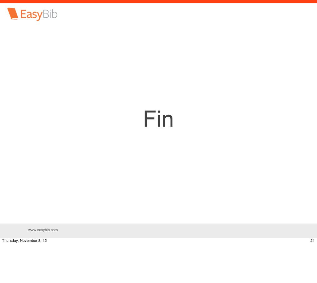 www.easybib.com Fin 21 Thursday, November 8, 12