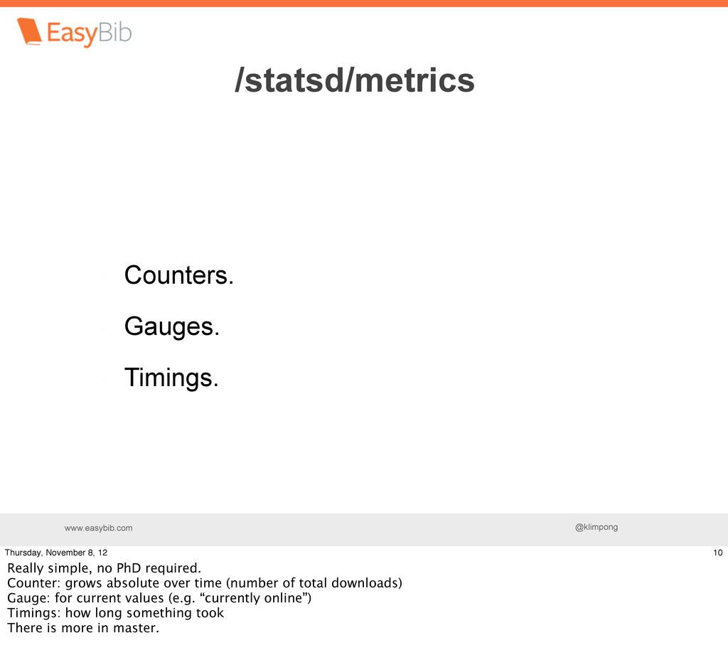 www.easybib.com @klimpong Counters. Gauges. Tim...