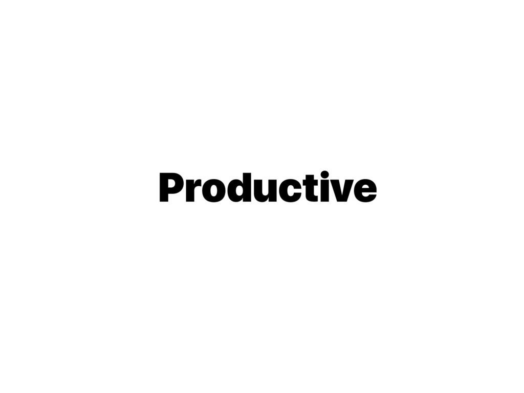 ݸਓ νʔϜ ৫ Productive