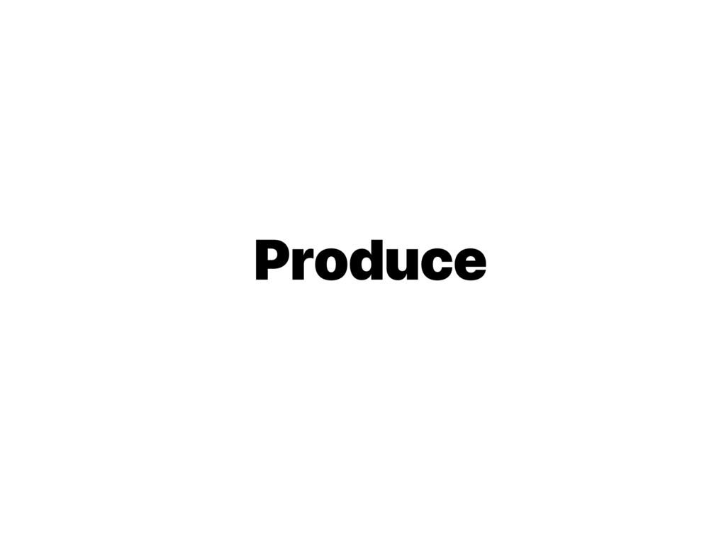 ݸਓ νʔϜ ৫ Produce