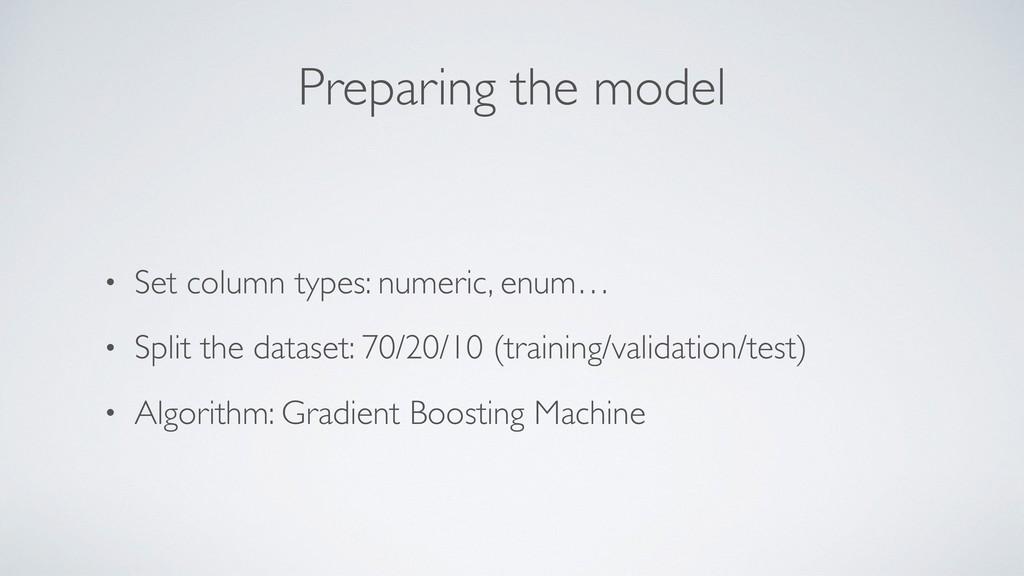 Preparing the model • Set column types: numeric...