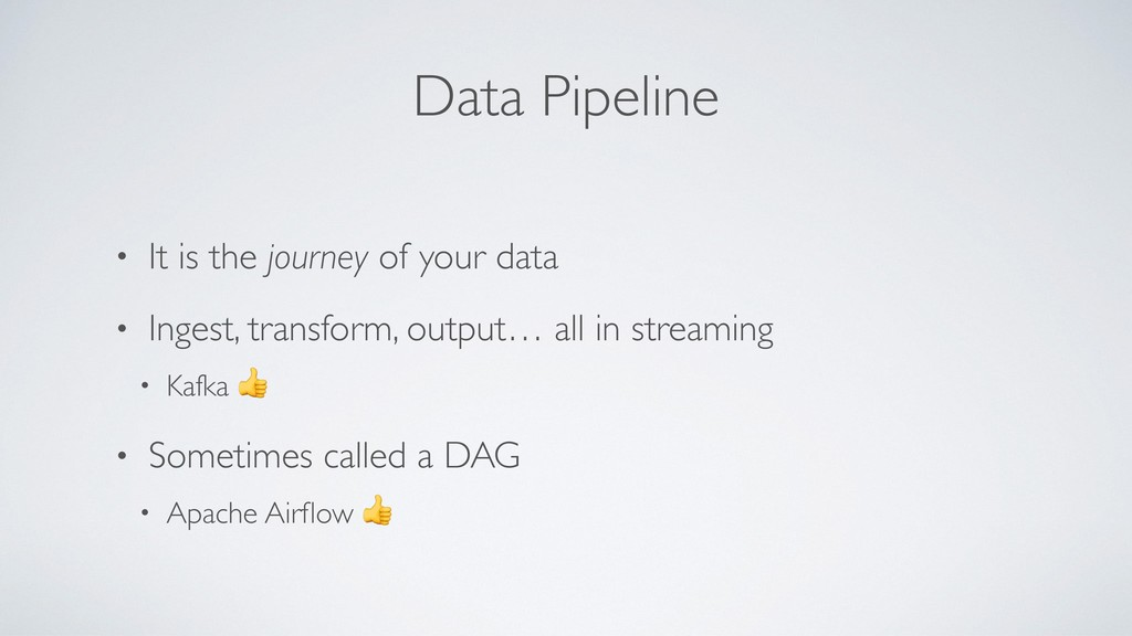 Data Pipeline • It is the journey of your data ...