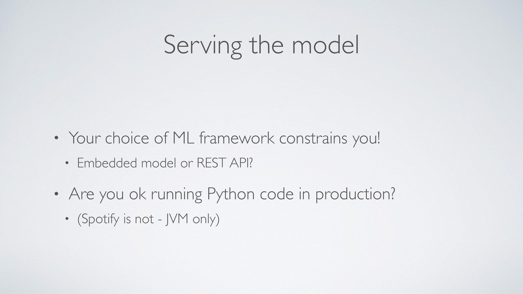 Serving the model • Your choice of ML framework...